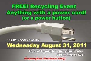 Framingham, MA - Electronics Recycle Event - Wednesday, August 31st, 2010 - Noon to 8:00pm